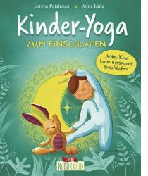 Dieses Bilderbuch ab 3 Jahren bietet kindgerechte Yoga-Übungen als Abendritual