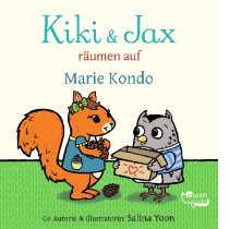 In dem Buch Kiki & Jax geht es ums Aufräumen und Aussortieren. Die Geschichte handelt von einer Eule und einem Eichhörnchen, deren Freundschaft auf dem Spiel steht, da das Eichhörnchen keinen Platz zum Spielen hat